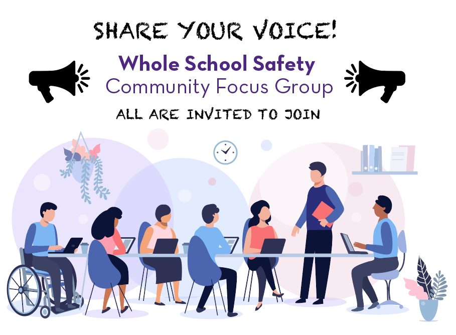 Whole School Safety Community-Wide Focus Groups Two dates are available: Tuesday Feb, 16 2021 & Tuesday Feb, 23 2021  Additional Questions? Please contact Juan Villalobos at juanvillalobos@buildchicago.org